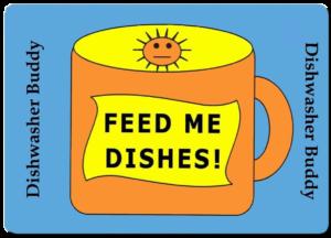 Dishwasher buddy feedme sign